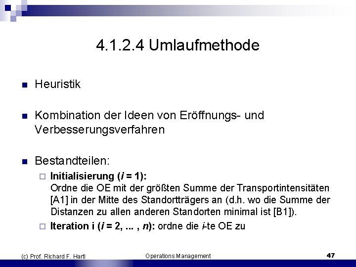 4. 1. 2. 4 Umlaufmethode n Heuristik n Kombination der Ideen von Eröffnungs und