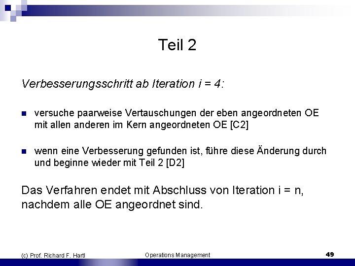 Teil 2 Verbesserungsschritt ab Iteration i = 4: n versuche paarweise Vertauschungen der eben