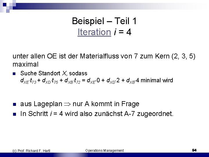Beispiel – Teil 1 Iteration i = 4 unter allen OE ist der Materialfluss