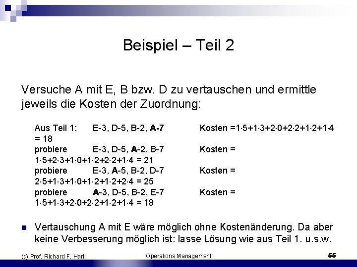 Beispiel – Teil 2 Versuche A mit E, B bzw. D zu vertauschen und