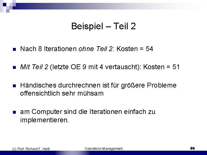 Beispiel – Teil 2 n Nach 8 Iterationen ohne Teil 2: Kosten = 54