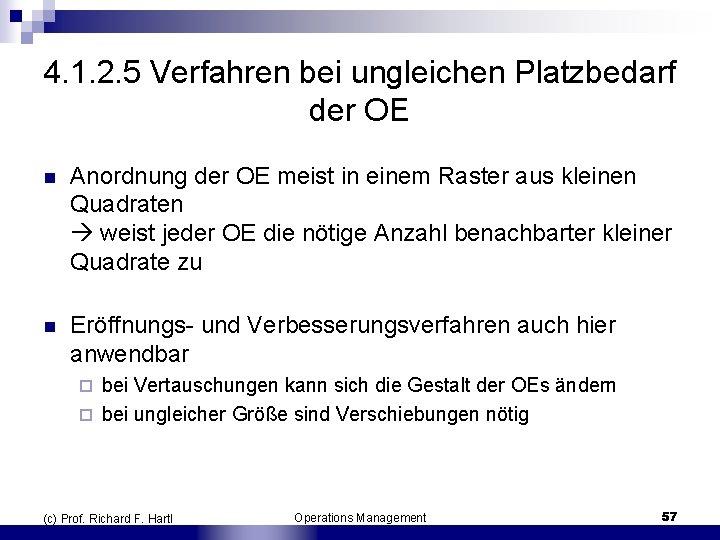 4. 1. 2. 5 Verfahren bei ungleichen Platzbedarf der OE n Anordnung der OE