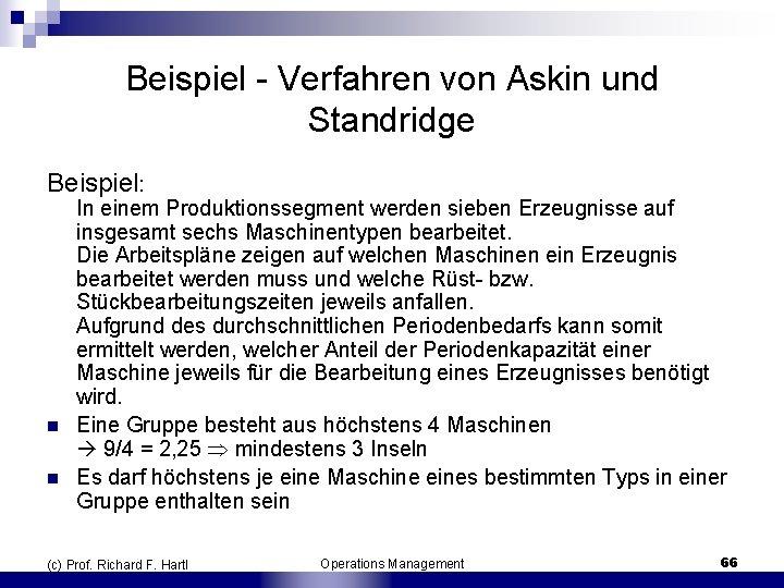 Beispiel Verfahren von Askin und Standridge Beispiel: n n In einem Produktionssegment werden sieben