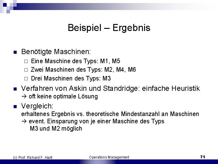 Beispiel – Ergebnis n Benötigte Maschinen: Eine Maschine des Typs: M 1, M 5