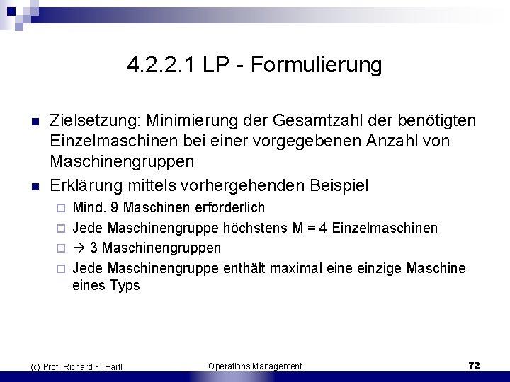 4. 2. 2. 1 LP Formulierung n n Zielsetzung: Minimierung der Gesamtzahl der benötigten