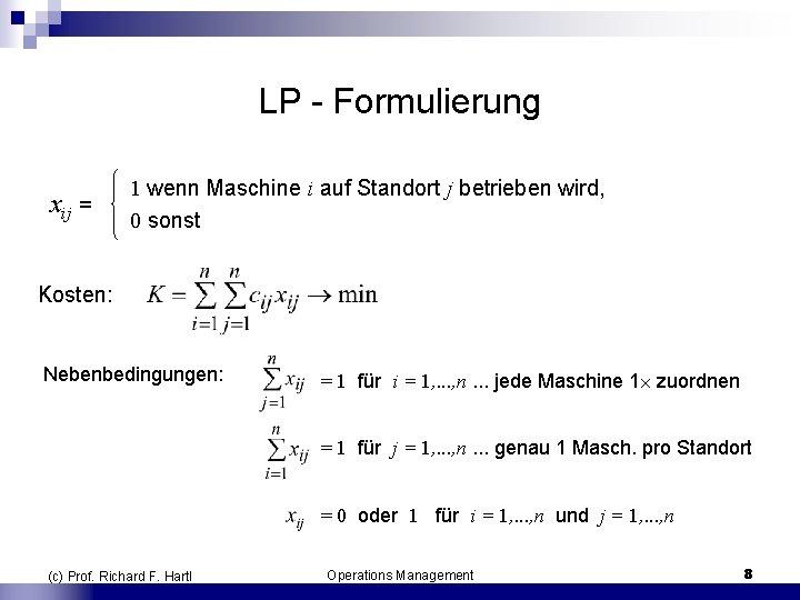 LP Formulierung 1 wenn Maschine i auf Standort j betrieben wird, xij = 0