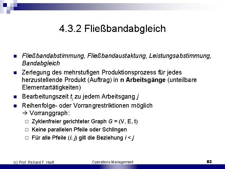 4. 3. 2 Fließbandabgleich n n Fließbandabstimmung, Fließbandaustaktung, Leistungsabstimmung, Bandabgleich Zerlegung des mehrstufigen Produktionsprozess