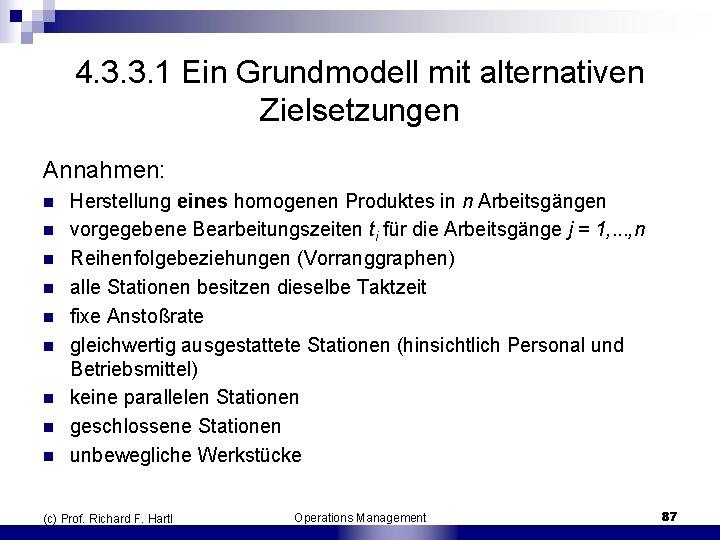 4. 3. 3. 1 Ein Grundmodell mit alternativen Zielsetzungen Annahmen: n n n n