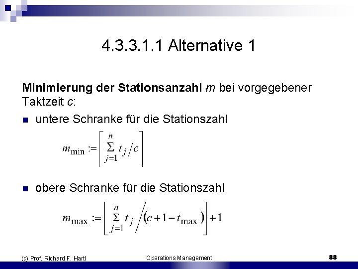 4. 3. 3. 1. 1 Alternative 1 Minimierung der Stationsanzahl m bei vorgegebener Taktzeit