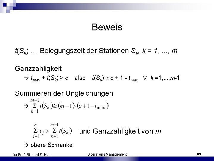 Beweis t(Sk) … Belegungszeit der Stationen Sk, k = 1, . . . ,
