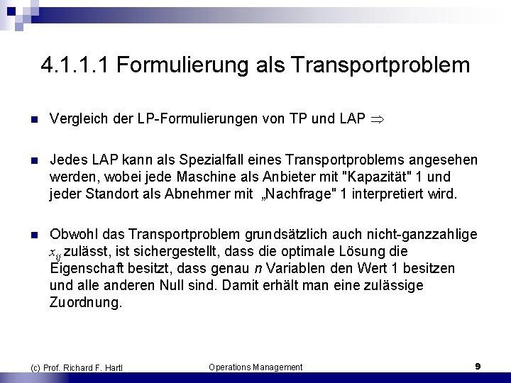 4. 1. 1. 1 Formulierung als Transportproblem n Vergleich der LP Formulierungen von TP
