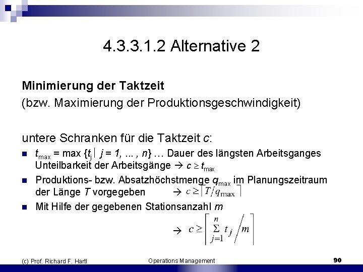 4. 3. 3. 1. 2 Alternative 2 Minimierung der Taktzeit (bzw. Maximierung der Produktionsgeschwindigkeit)