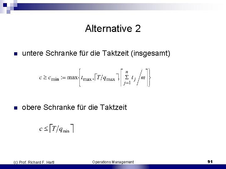 Alternative 2 n untere Schranke für die Taktzeit (insgesamt) n obere Schranke für die