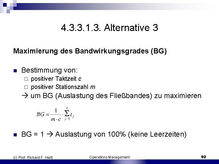 4. 3. 3. 1. 3. Alternative 3 Maximierung des Bandwirkungsgrades (BG) n Bestimmung von: