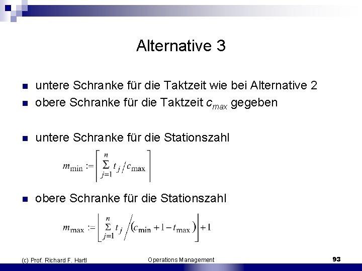 Alternative 3 n untere Schranke für die Taktzeit wie bei Alternative 2 obere Schranke