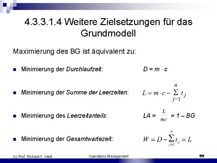 4. 3. 3. 1. 4 Weitere Zielsetzungen für das Grundmodell Maximierung des BG ist