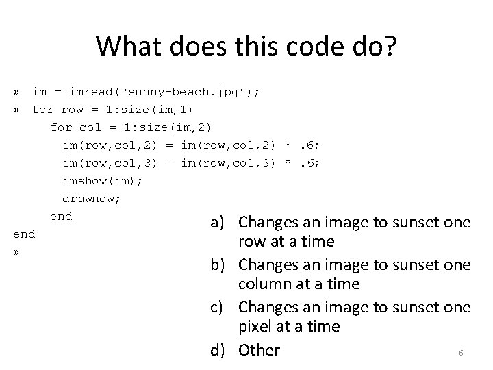 What does this code do? » im = imread('sunny-beach. jpg'); » for row =