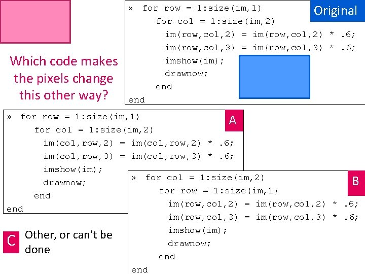 Which code makes the pixels change this other way? » for row = 1: