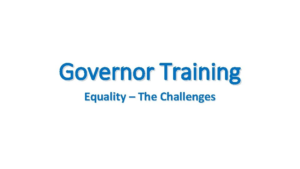 Governor Training Equality – The Challenges