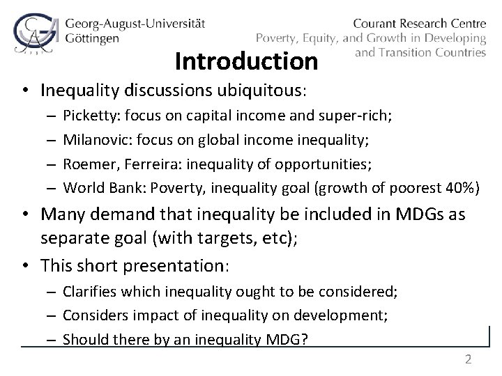 Introduction • Inequality discussions ubiquitous: – – Picketty: focus on capital income and super-rich;