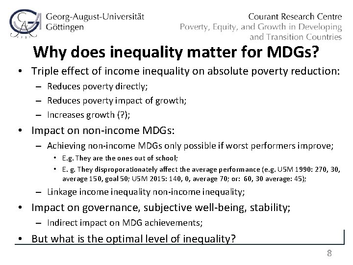Why does inequality matter for MDGs? • Triple effect of income inequality on absolute