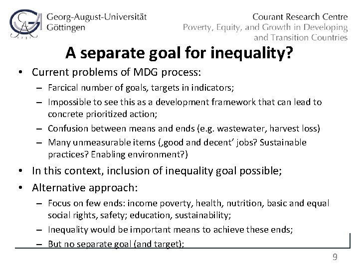 A separate goal for inequality? • Current problems of MDG process: – Farcical number