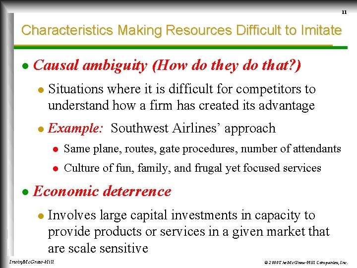11 Characteristics Making Resources Difficult to Imitate l l Causal ambiguity (How do they