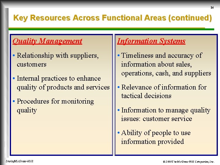 16 Key Resources Across Functional Areas (continued) Quality Management Information Systems • Relationship with