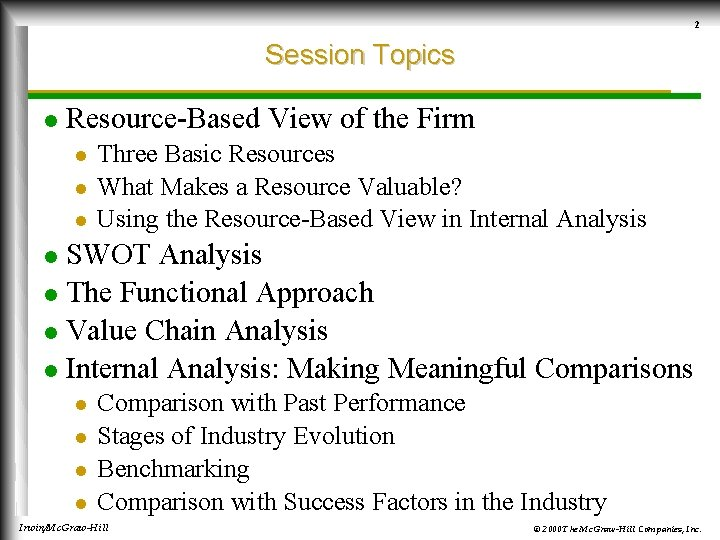 2 Session Topics l Resource-Based View of the Firm l l l Three Basic