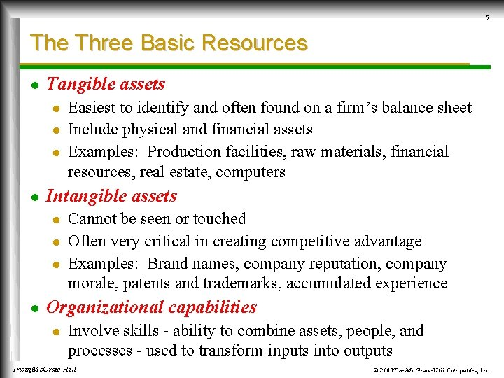 7 The Three Basic Resources l Tangible assets l l Intangible assets l l