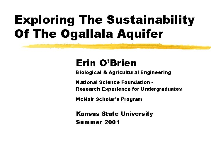 Exploring The Sustainability Of The Ogallala Aquifer Erin O'Brien Biological & Agricultural Engineering National