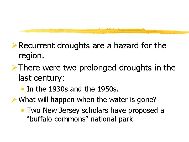 Ø Recurrent droughts are a hazard for the region. Ø There were two prolonged