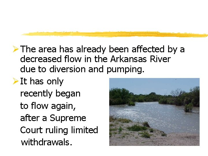 Ø The area has already been affected by a decreased flow in the Arkansas