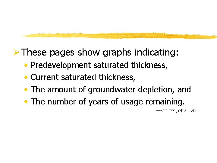 Ø These pages show graphs indicating: • • Predevelopment saturated thickness, Current saturated thickness,