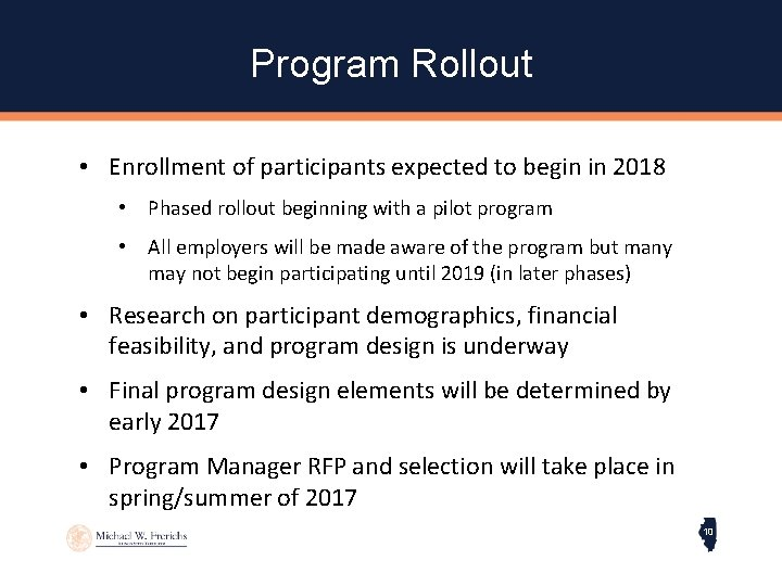 Program Rollout • Enrollment of participants expected to begin in 2018 • Phased rollout