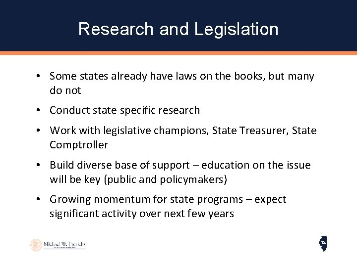 Research and Legislation • Some states already have laws on the books, but many