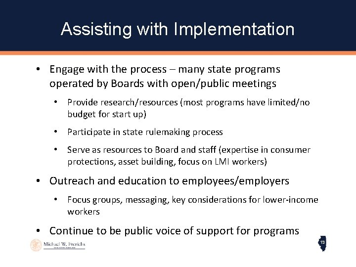 Assisting with Implementation • Engage with the process – many state programs operated by