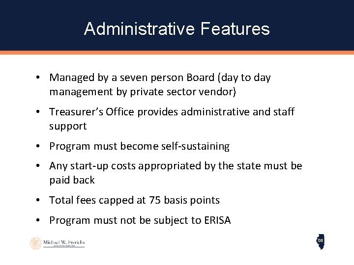 Administrative Features • Managed by a seven person Board (day to day management by