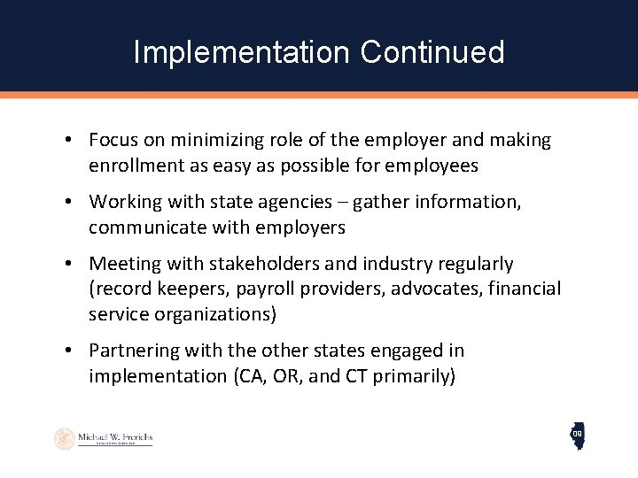 Implementation Continued • Focus on minimizing role of the employer and making enrollment as