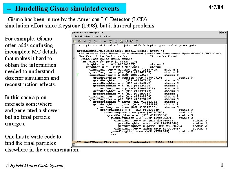 -- Handelling Gismo simulated events 4/7/04 Gismo has been in use by the American