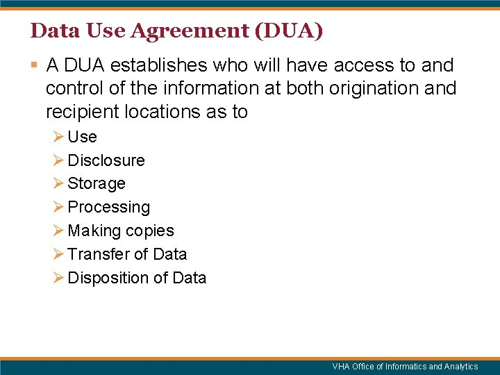 Data Use Agreement (DUA) § A DUA establishes who will have access to and