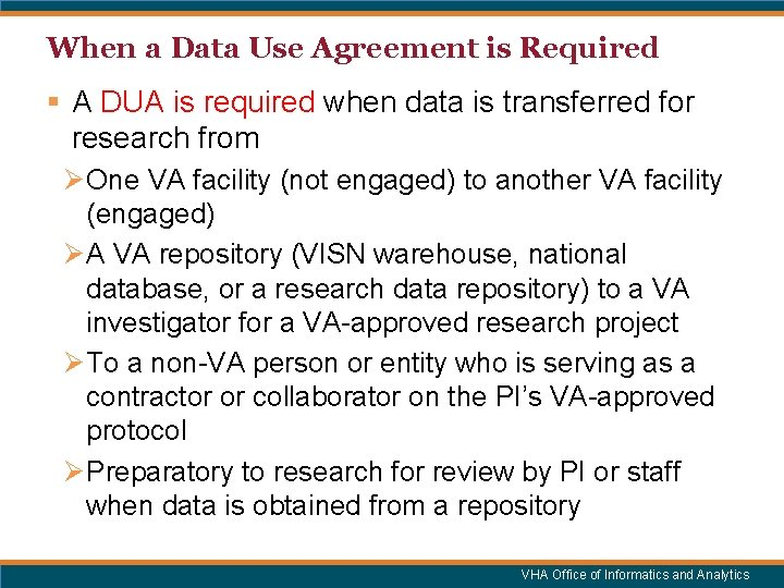 When a Data Use Agreement is Required § A DUA is required when data