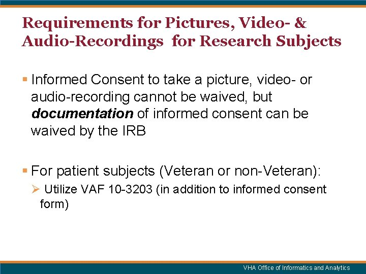 Requirements for Pictures, Video- & Audio-Recordings for Research Subjects § Informed Consent to take