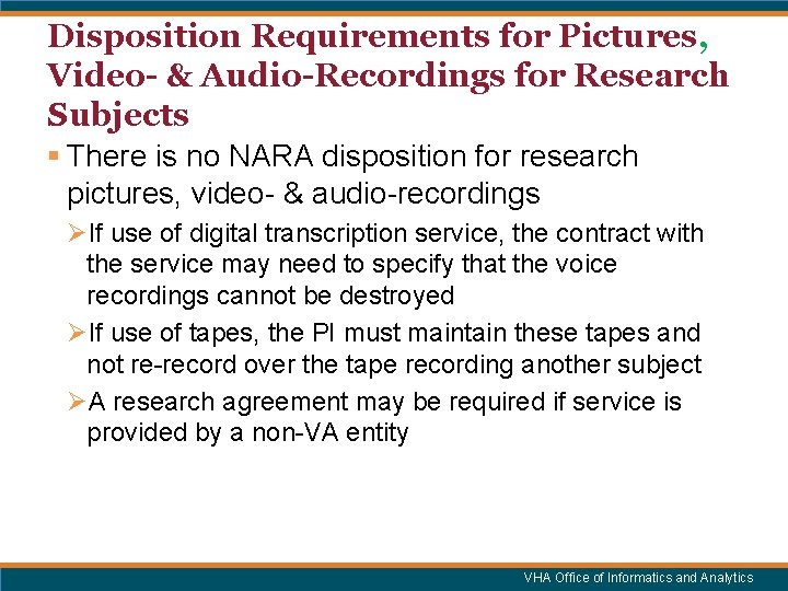 Disposition Requirements for Pictures, Video- & Audio-Recordings for Research Subjects § There is no