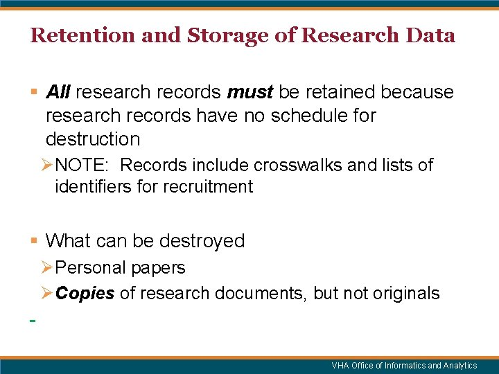 Retention and Storage of Research Data § All research records must be retained because