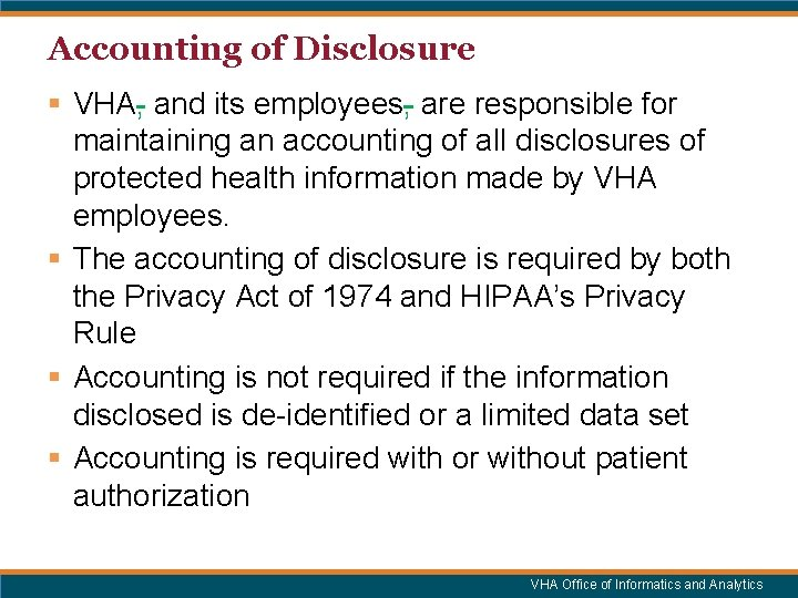Accounting of Disclosure § VHA, and its employees, are responsible for maintaining an accounting