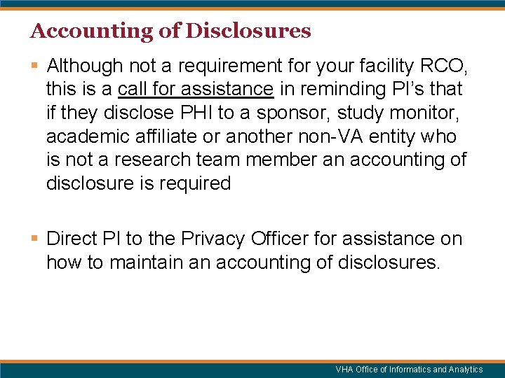 Accounting of Disclosures § Although not a requirement for your facility RCO, this is