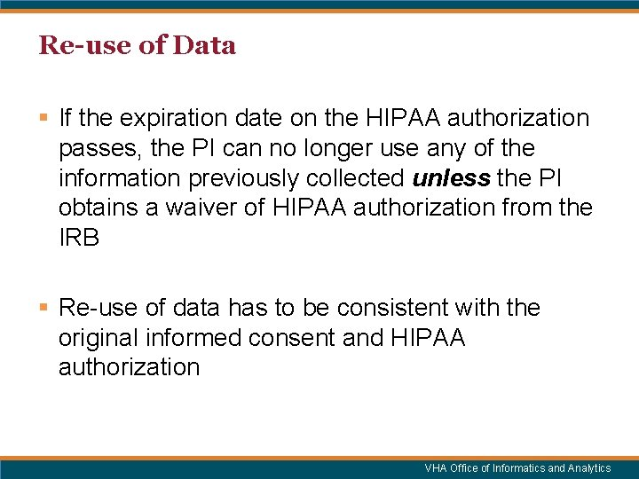 Re-use of Data § If the expiration date on the HIPAA authorization passes, the