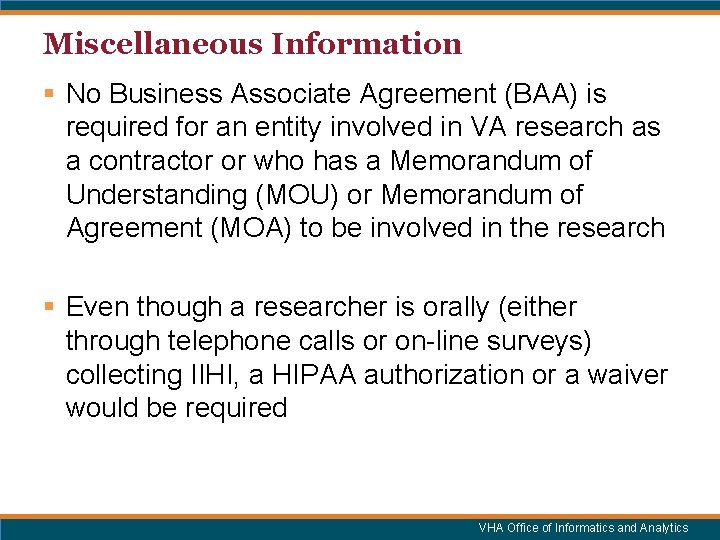 Miscellaneous Information § No Business Associate Agreement (BAA) is required for an entity involved