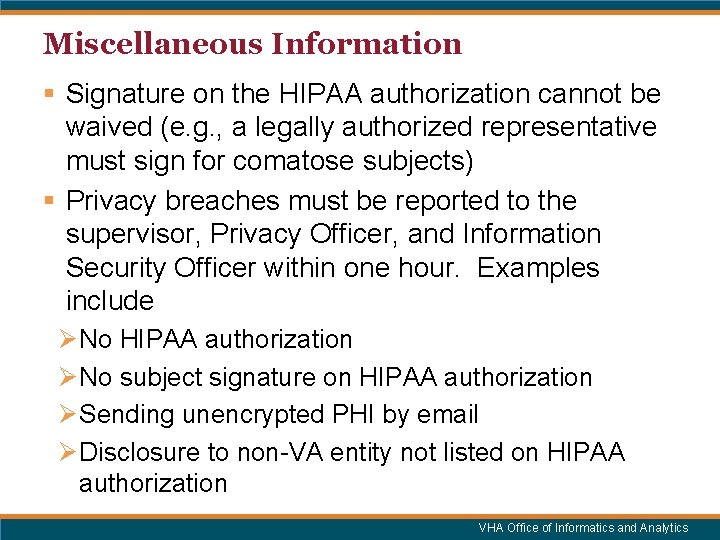 Miscellaneous Information § Signature on the HIPAA authorization cannot be waived (e. g. ,